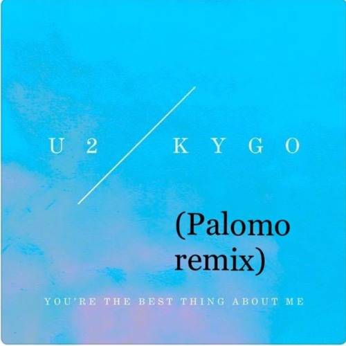 Baixar You're the Best Thing About Me (Palomo remix)