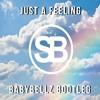 Got Some - Just A Feeling (BabyBellz Bootleg)FREE DOWNLOAD