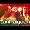 Download Tanhaiyaan (Aksar 2) Mp3