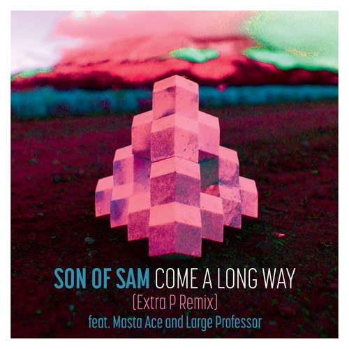 Come A Long Way Feat. Masta Ace & Large Pro - The Extra P Remix