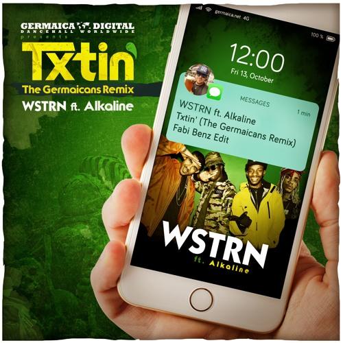 """Wstrn ft. Alkaline - Txtin' (The Germaicans Remix) """"Fabi Benz Edit"""""""