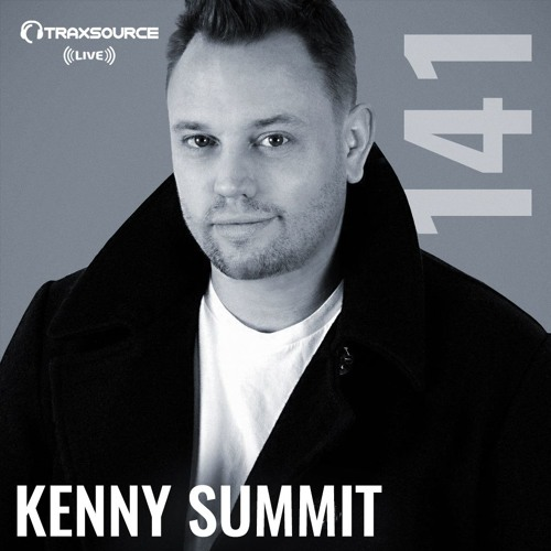 Traxsource LIVE! #141 with Kenny Summit