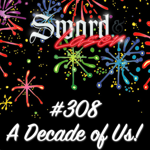 #308 - A Decade of Us