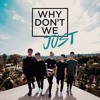Why Don't We - Why Don't We Just (Sep Tember Bootleg)