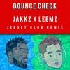 Bounce Check   Jakkz  X Leemz
