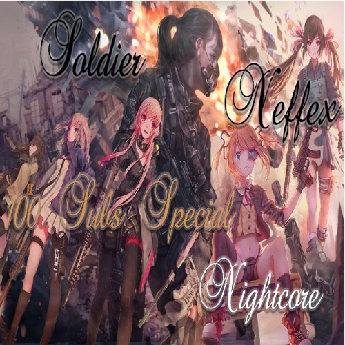 Nightcore - Soldier NEFFEX the 100 Youtube sub Special by Nightcore