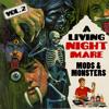 A Living Nightmare (2017) Vol. 2 - Mods n' Monsters (60s)
