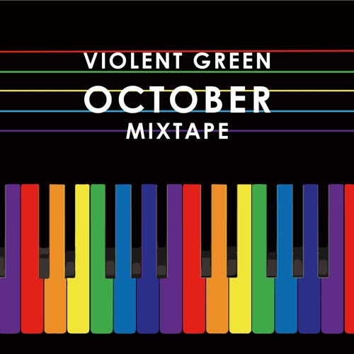 VIOLENT GREEN OCTOBER 2017 MIX TAPE CURATED BY MEL RIEK