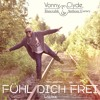 """Vonny & Clyde(DanceAble) feat.  Anthony Carney- """"FÜHL DICH FREI"""" LACAVE RECORDS/ BAVARIA"""