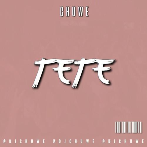 Chuwe - Tete