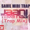 Jaani Tera Naa {Trap Mix}