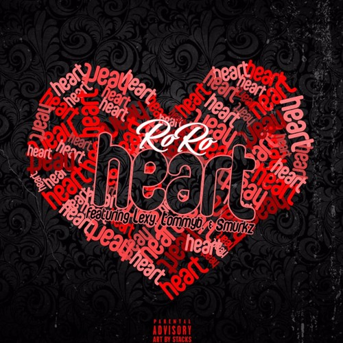 RoRo - Heart Featuring. Lexy, TommyB & Smurkz (produced by. Nanzoo)