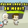 Koleksi Lagu Anak Islami - 20 Menit - Lagu Anak Indonesia