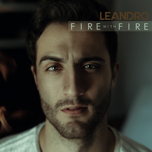 Leandro - Fire With Fire