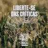 176 :: Liberte-se das Críticas