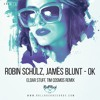 Robin Schulz ft. James Blunt  - OK (Eldar Stuff & Tim Cosmos Remix) [FREE EXTENDED NOW!]
