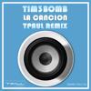 Tim3bomb - La Cancion (TPaul Remix)