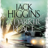 A Darker Place, By Jack Higgins, Read by Jonathan Oliver