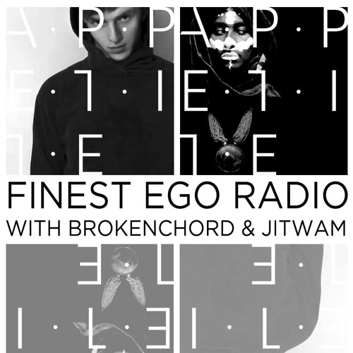 Finest Ego | Radio with Brokenchord & Jitwam