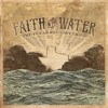 The Texas Red Dirt Choir - Faith In The Water