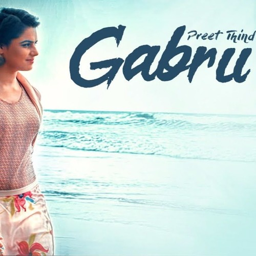 Gabru: Preet Thind (Official Song) | VRK | Latest Punjabi Songs 2017