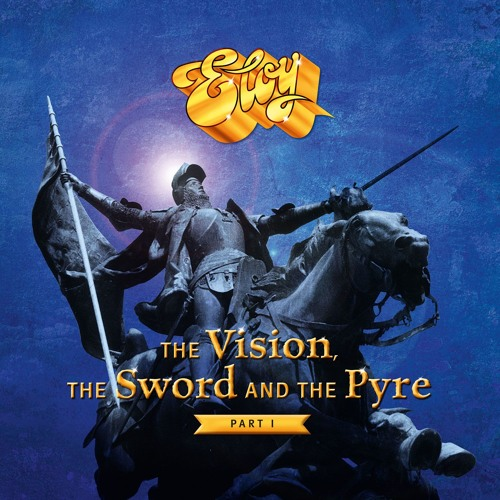 Eloy - The Vision, The Sword And The Pyre-Part I