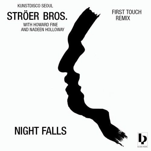 Ströer Bros. with Howard Fine and Nadeen Holloway - Night Falls  (First Touch Remix)