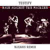 Rage Against The Machine - Testify (Njeahs Remix)