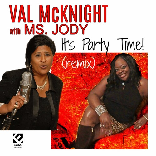 Val McKnight ft. Ms Jody-It's Party Time