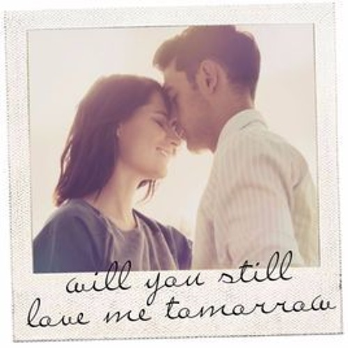 Will You Still Love Me Tomorrow. Written by Goffin & King