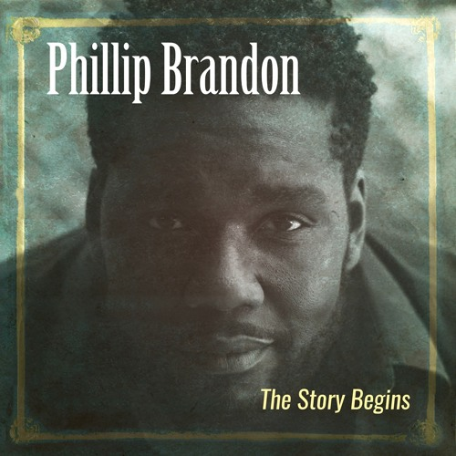 Phillip Brandon : The Story Begins