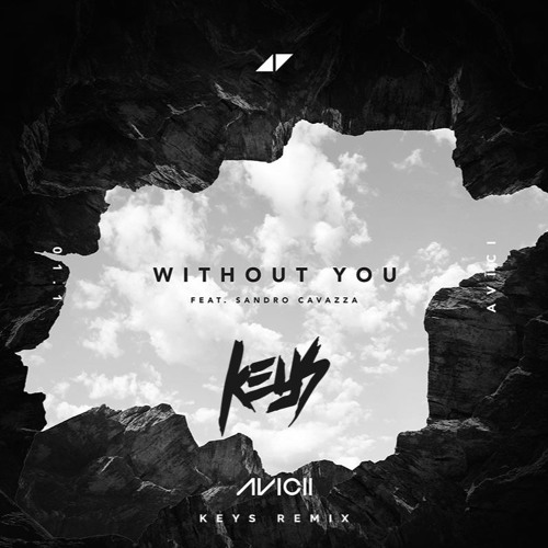 Avicii - Without You ft. Sandro Cavazza (Keys Remix Preview)