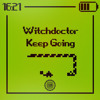 Witchdoctor - Keep Going (Free Download)