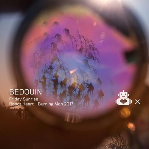 Bedouin - Robot Heart 10 Year Anniversary - Burning Man 2017