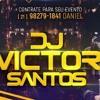 MT == MACUMBINHA DO DJ VICTOR SANTOS [[[ MT FODA ]]]