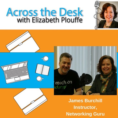 #1: Across the Desk with Elizabeth Plouffe: James Burchill