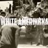 white amerikkka