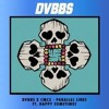 DVBBS X CMC$ Parallel Lines Ft. Happy Sometimes (remix  Dj Bragus)