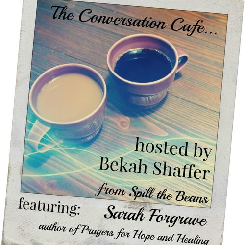 Conversation Cafe Episode 21: Sarah Forgrave