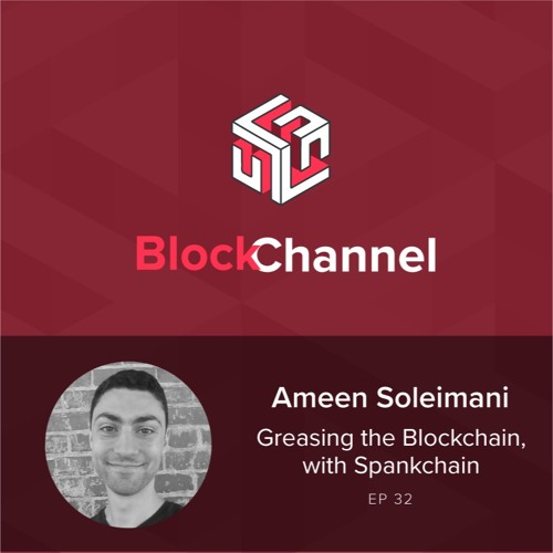 Episode 32: Greasing the Blockchain, with Spankchain