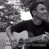 Love me Better (James Blunt Cover)