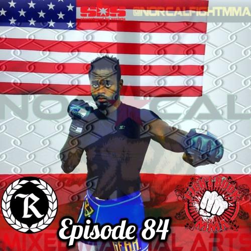 Episode 84: @norcalfightmma Podcast Featuring Frank Farmer