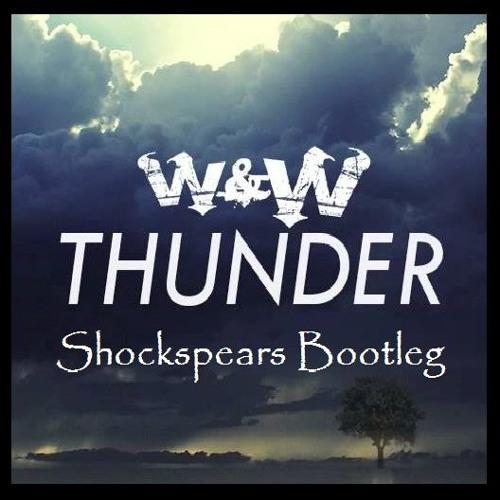W&W - Thunder (Shockspears Bootleg)