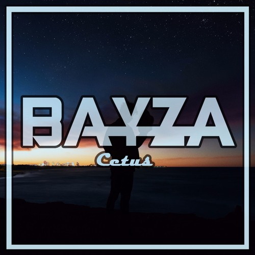 Bayza - Cetus (Original Mix)