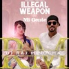 DJ Raj Minocha - Mi Gente Illegal Weapon Remix
