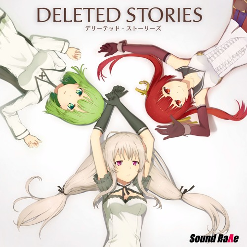 [2017 M3秋]- DELETED STORIES XFD -[Sound Rave]