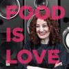 Raging Skillet Radio - Mouthing Off with Chef Rossi!: Food Is Love