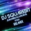 DJ SQUAREBIT - JIMMIKI KAMMAL FOLK MIX