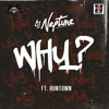 DJ Neptune ft. Runtown – WHY (prod. Del'B)
