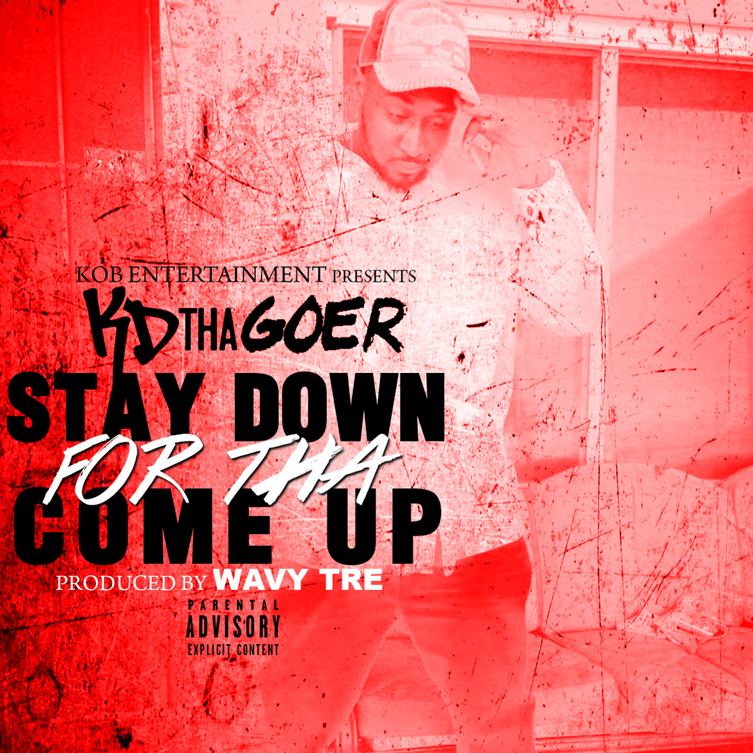 KD Tha Goer - Stay Down For Tha Come Up (Prod. Wavy Tre) [Thizzler.com Exclusive]